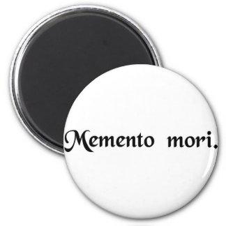 Rappelez-vous que vous devez mourir magnet rond 8 cm