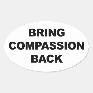 Rapportez la compassion sticker ovale