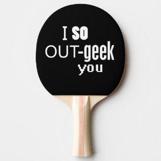 Raquette De Ping Pong Ainsi -geek I vous
