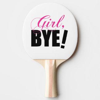 Raquette De Ping Pong BYE de fille ! Humour impertinent