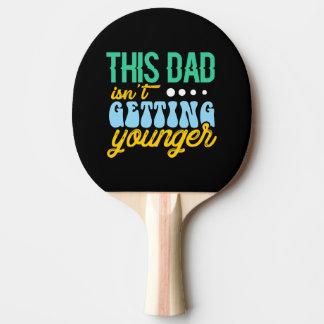 Raquette De Ping Pong Ce papa ne devient pas plus jeune