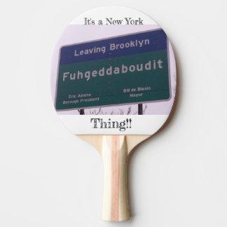 Raquette De Ping Pong Départ de Brooklyn New York Fuhgeddaboudit