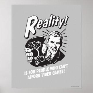 Réalité : Ne peut pas avoir les moyens des jeux vi Posters