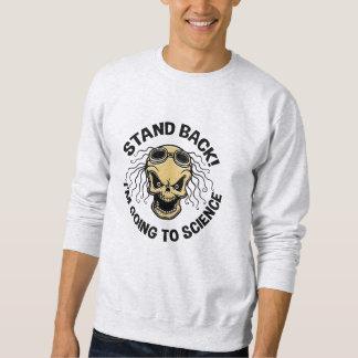 Reculez ! La Science Sweatshirt