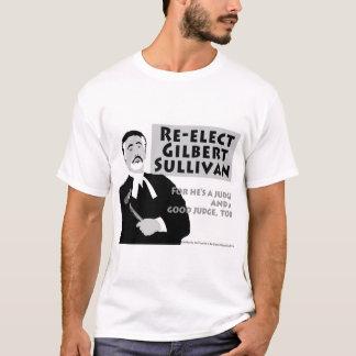 Réélisez Gilbert Sullivan T-shirt