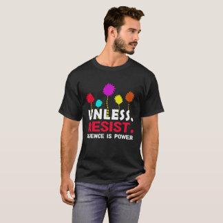 Refroidissez à moins que résistiez à la science t-shirt
