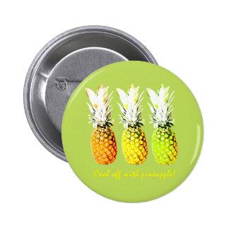 Refroidissez avec l'ananas badges