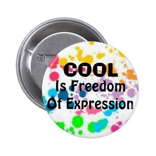 Refroidissez, êtes liberté d'expression badges avec agrafe