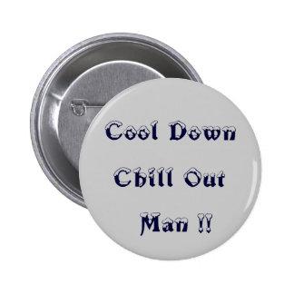 Refroidissez refroidissent vers le bas l'homme ! ! pin's