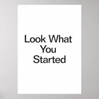 Regardez ce que vous avez commencé