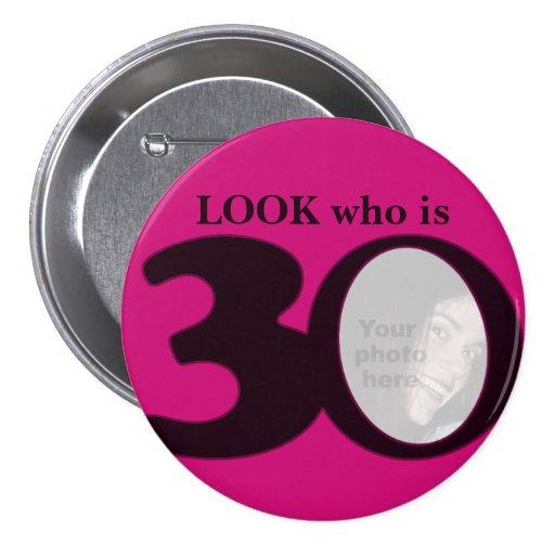 Regardez qui est bouton/insigne de 30 de photo ros badges avec agrafe