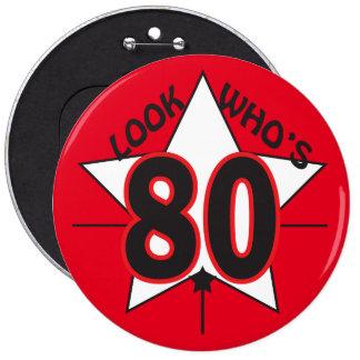 Regardez qui est le quatre-vingtième anniversaire badge