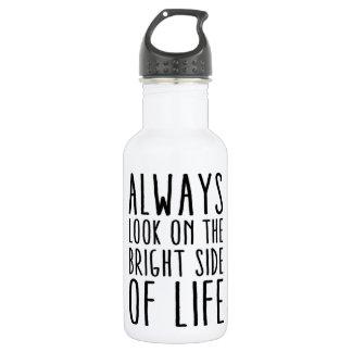 Regardez toujours du bon côté de la vie bouteille d'eau