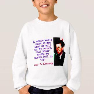 Regards entiers du monde - John Kennedy Sweatshirt