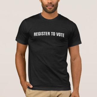 Registre pour voter le vote dans des élections t-shirt