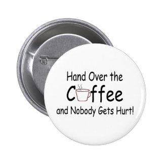Remettez le café et personne n'obtient le mal badge