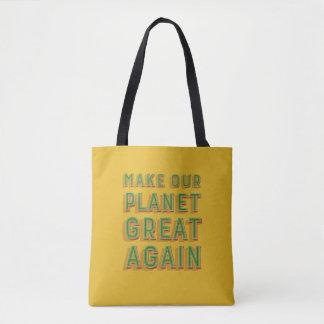 Rendez notre planète grande encore. Sac