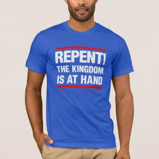 Repentissez-vous ! Le royaume est actuel T-shirt
