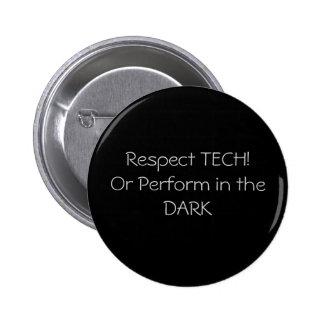 Respect TECH ! Ou exécutez dans l'OBSCURITÉ Badge Rond 5 Cm