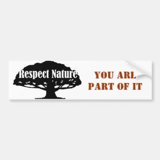 Respectez la nature, vous font partie de lui autocollant de voiture