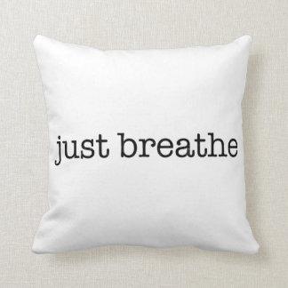 Respirez juste coussin