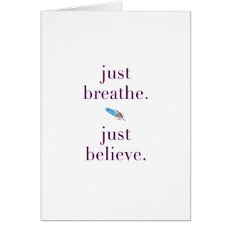 Respirez juste la carte vierge d'encouragement