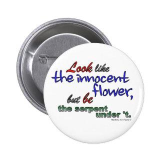 Ressemblez à la fleur innocente, mais soyez le pin's