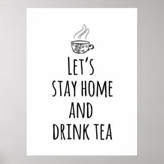 Restons la maison et buvons du thé poster