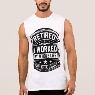 Retiré. A travaillé ma vie entière pour cette T-shirt Sans Manches