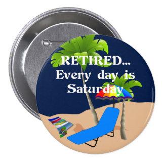 Retiré… chaque jour est samedi pin's