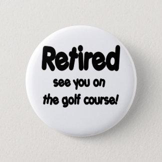 Retiré voyez-vous sur le terrain de golf badge