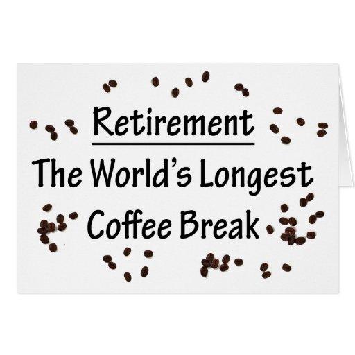 Retraite : La plus longue pause-café dans le monde Cartes De Vœux