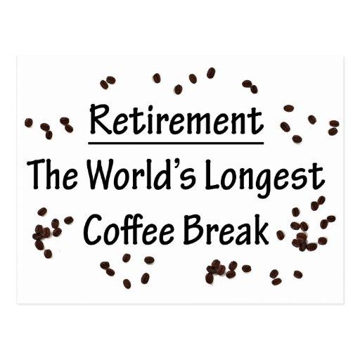 Retraite : La plus longue pause-café dans le monde Cartes Postales