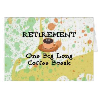 Retraite - une longue pause-café carte de correspondance