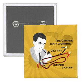 Rétro café drôle de papa indiquant le bouton badge carré 5 cm