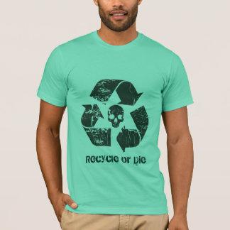 Réutilisez ou mourez ! t-shirt