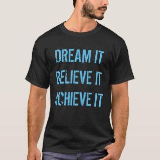 Rêve qu'il croient qu'il le réalisent chemise t-shirt