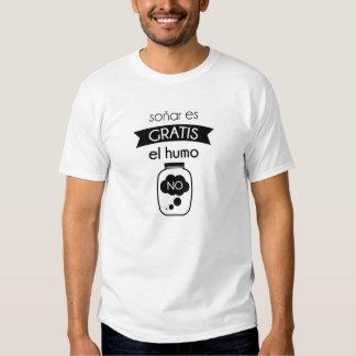 Rêver il est gratuitement, la fumée non t-shirts