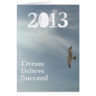 Rêvez, croyez, réussissez - la salutation 2013 cartes