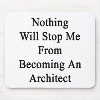 Rien ne m'arrêtera d'aller bien à un architecte tapis de souris
