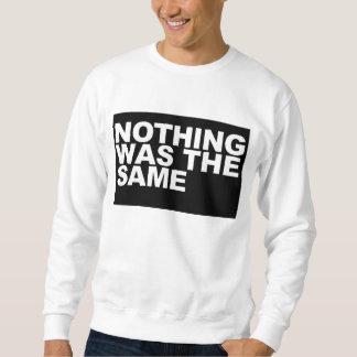 rien n'était identique sweatshirt