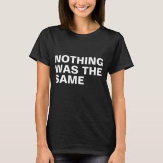 Rien n'était identique t-shirt