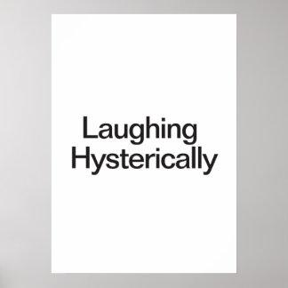 Rire de façon hysterique posters