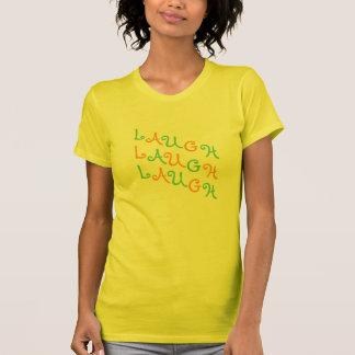 Rire, rire, T-shirt de rire