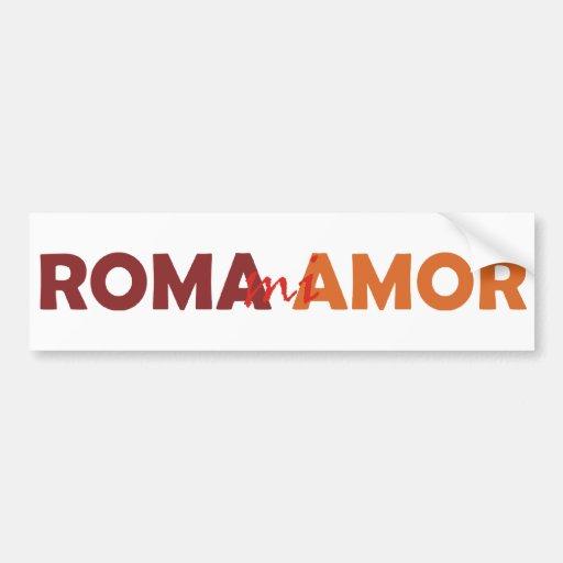 Rom mi Amor Rome mes amours Rome my Love Adhésif Pour Voiture