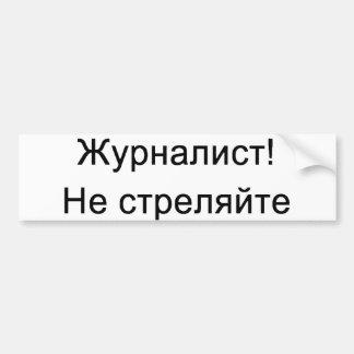 Russe - journaliste !  Ne tirez pas ! Autocollant Pour Voiture