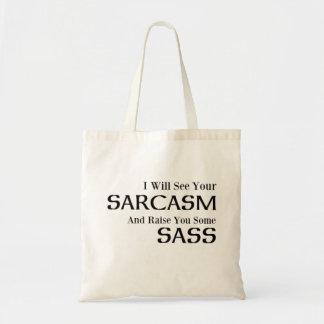Sac Je verrai votre sarcasme et vous élèverai un