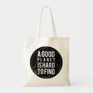 Sac Une bonne planète est dure pour trouver