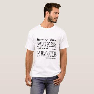 Sachez la puissance qui est T-shirt de paix