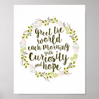 Saluez le monde avec la curiosité et espérez la affiches
